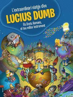 L'EXTRAORDINARI VIATGE D'EN LUCIUS DUMB