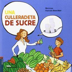 UNA CULLERADETA DE SUCRE
