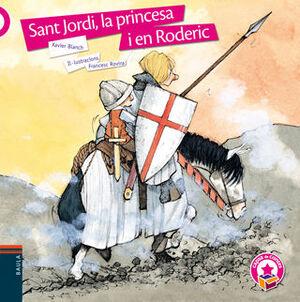 SANT JORDI, LA PRINCESA I EN RODERIC (RÚSTICA)