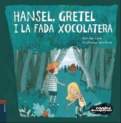 HANSEL I GRETEL I LA FADA XOCOLATERA