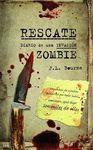 RESCATE. DIARIO DE UNA INVASIÓN ZOMBIE.TM-RUST