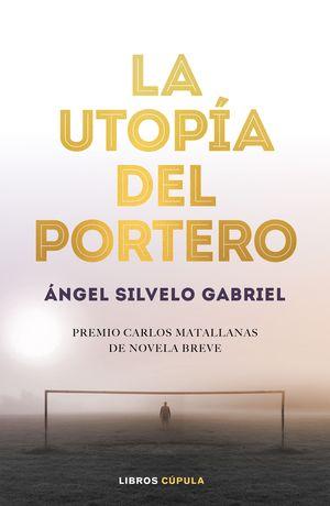 UTOPIA DEL PORTERO,LA.CUPULA