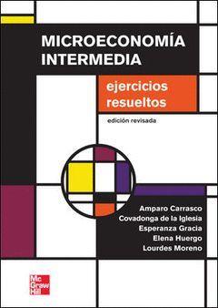MICROECONOMÍA INTERMEDIA. EJERCICIOS RESUELTOS (ED. REVISADA 2012)
