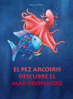 PEZ ARCOIRIS DESCUBRE EL MAR PROFUNDO,EL.BEASCOA-INF-G-CARTONE