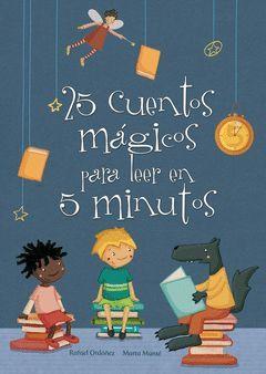 25 CUENTOS MÁGICOS PARA LEER EN 5 MINUTO