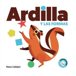 ARDILLA Y LAS FORMAS (PEQUEÑAS MANITAS)