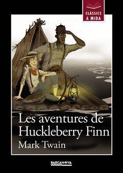 AVENTURES DE HUCKLEBERRY FINN,LES.BARCANOVA