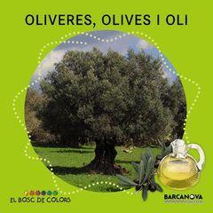 OLIVERES, OLIVES I OLI