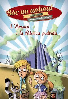 L'ARMAND I LA FÀBRICA PODRIDA