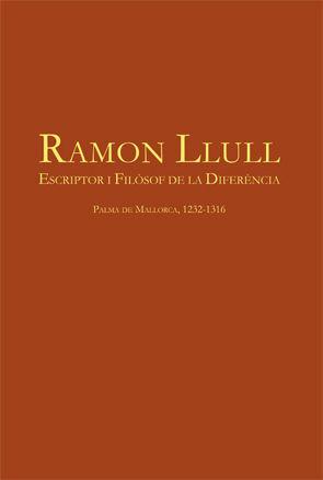 RAMON LLULL. ESCRIPTOR I FILOSOF DE LA DIFERÈNCIA