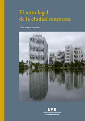 EL MITO LEGAL DE LA CIUDAD COMPACTA