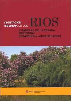 VEGETACION RIBEREÑA DE LOS RIOS Y RAMBLAS DE LA ESPAÑA MERIDIONAL (PENINSULA Y A