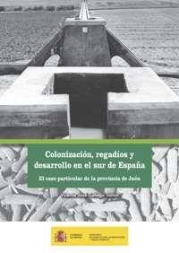 COLONIZACION, REGADIOS Y DESARROLLO EN EL SUR DE ESPAÑA