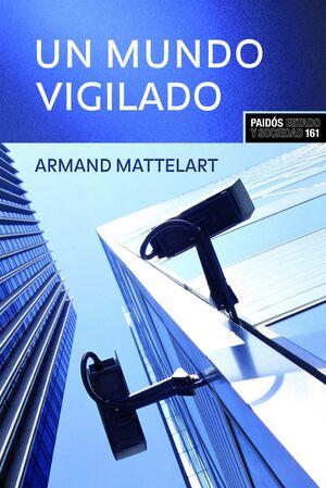 MUNDO VIGILADO,UN.PAIDOS-ESTADO Y SOCIEDAD-161-DURA