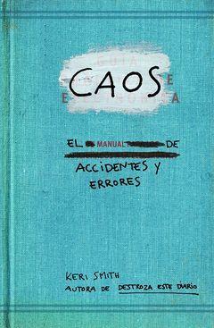 CAOS. EL MANUAL DE ACCIDENTES Y ERRORES. PAIDOS