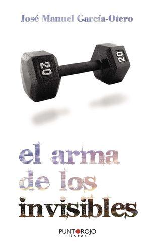 ARMA DE LOS INVISIBLES.PUNTO ROJO LIBROS