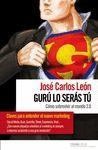 GURU LO SERAS TU: COMO SOBREVIVIR AL MUNDO 2.0.VISO MEDIA-RUST