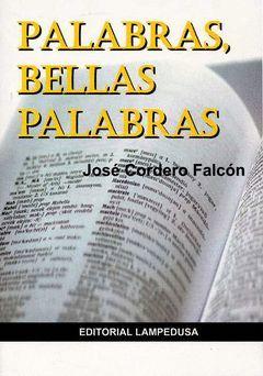 PALABRAS, BELLAS PALABRAS