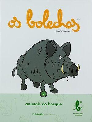 (G).2.ANIMAIS DO BOSQUE, OS.(BOLECHAS)