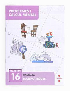 PROBLEMES I CÀLCUL MENTAL 16. PRIMÀRIA