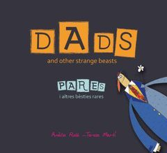 DADS AND OTHER STRANGE BEASTS / PARES I ALTRES BÈSTIES RARES