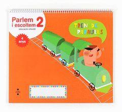 PARLEM I ESCOLTEM 2. EDUCACIÓ INFANTIL, 4 ANYS. TREN DE PARAULES