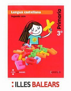 LENGUA CASTELLANA. 3 PRIMARIA. CONSTRUÏM. ILLES BALEARS