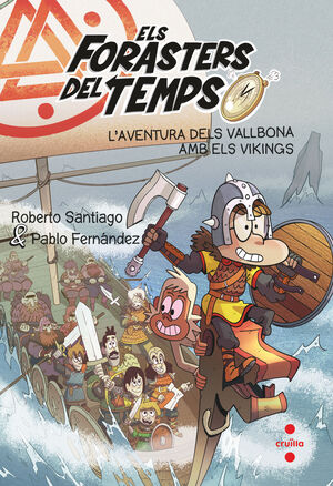 FORASTERS DEL TEMPS-11.L'AVENTURA DELS VALLBONA AMB ELS VIKINGS