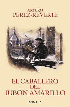 CABALLERO DEL JUBON AMARILLO,EL.CAPITAN ALATRISTE-005.DEBOLSILLO