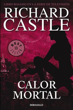 RICHARD CASTLE-005.CALOR MORTAL.DEBOLSILLO-1093/6