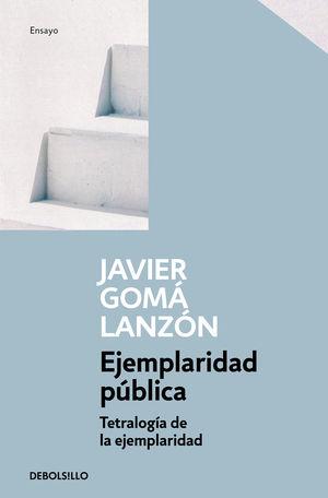 EJEMPLARIDAD PUBLICA (TETRALOGIA DE LA EJEMPLARIDAD)