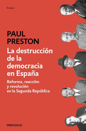 LA DESTRUCCION DE LA DEMOCRACIA EN ESPAÑA