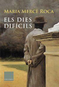 DIES DIFICIL,ELS.COLUMNA-635-DURA