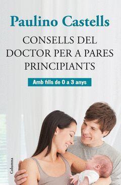 CONSELLS DEL DOCTOR CASTELLS PER A PARES PRINCIPIANTS. COLUMNA
