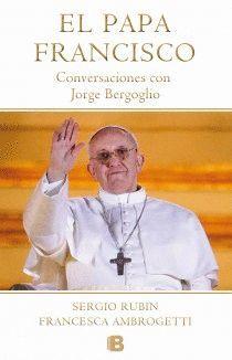 PAPA FRANCISCO,EL. CONVERSACIONES CON JORGE BERGOGLIO. EDB-DURA
