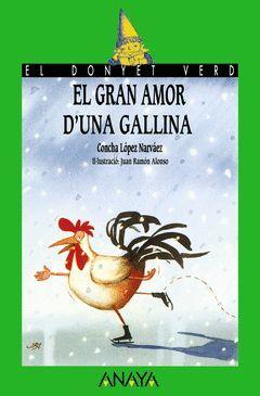 GRAN AMOR D'UNA GALLINA,EL.ANAYA