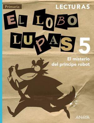 LECTURAS 5: EL MISTERIO DEL PRINCIPE ROBOT.