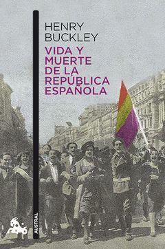 VIDA Y MUERTE DE LA REPUBLICA ESPAÑOLA. AUSTRAL-632