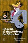 ROGELIO, EL MAYORDOMO DE LA MONCLOA.ESPASA-RUST
