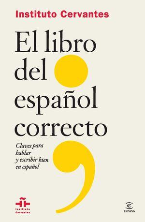 LIBRO DEL ESPAÑOL CORRECTO,EL.ESPASA/ INSTITUTO CERVANTES-RUST