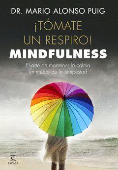 ¡TOMATE UN RESPIRO! MINDFULNESS.ESPASA-RUST