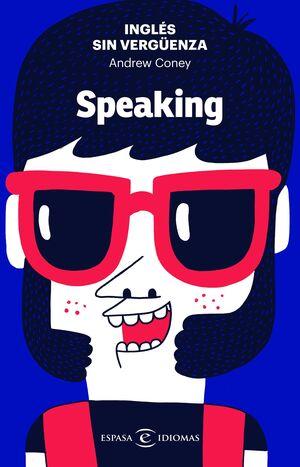 INGLES SIN VERGÜENZA: SPEAKING