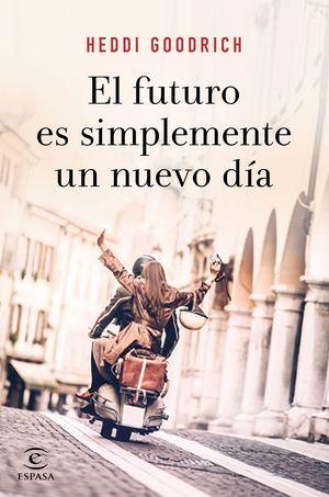 FUTURO ES SIMPLEMENTE UN NUEVO DIA,EL.ESPASA