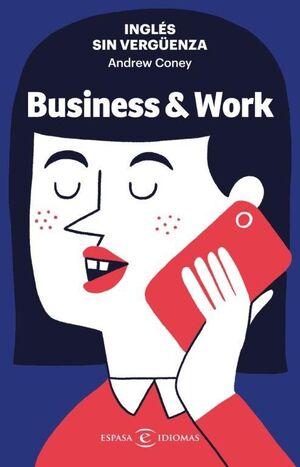 INGLES SIN VERGUENZA: BUSINESS & WORK