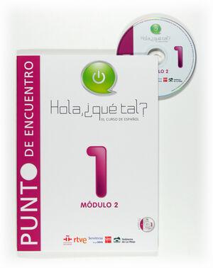 HOLA ¿QUÉ TAL?, EL CURSO DE ESPAÑOL, MÓDULO 2