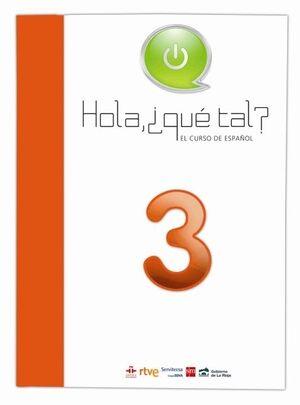 HOLA, ¿QUÉ TAL? EL CURSO DE ESPAÑOL 3