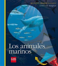 ANIMALES MARINOS,LOS.MUNDO MARAVILLOSO.SM-INF
