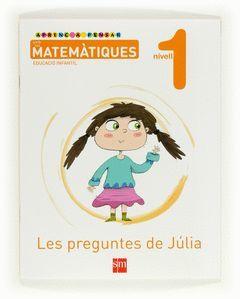 APRENC A PENSAR AMB LES MATEMÀTIQUES, LES PREGUNTES DE JÚLIA, 1 EDUCACIÓ INFANTI