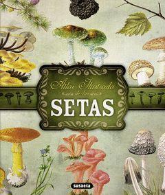 ATLAS ILUSTRADO DE LAS SETAS
