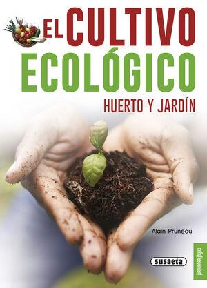 EL CULTIVO ECOLÓGICO. HUERTO Y JARDÍN